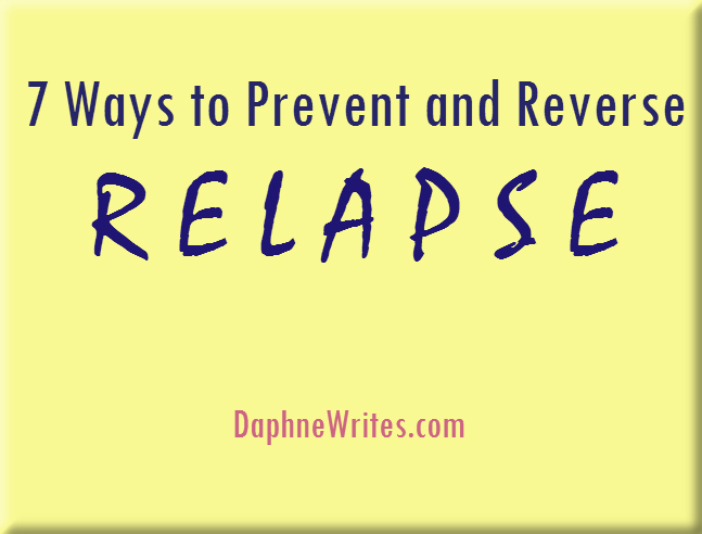 7 Ways to Prevent and Reverse Relapse