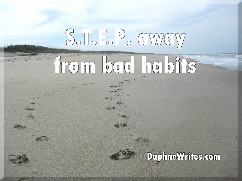 STEP away from bad habits