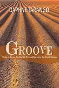 4 – Groove: Stories to Refresh The Way We Think and Feel about Our Mental Illnesses